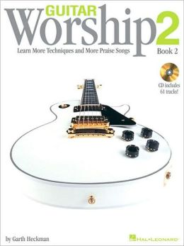 Guitar Worship Method Book 2: Learn More Techniques and More Praise Songs