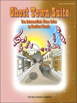 Ghost Town Suite: Early to Mid-Intermediate Level