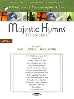 Majestic Hymns for Soloists: 15 Classic Hymns in Contemporary Worship Style