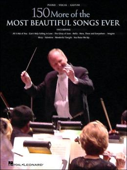 150 More of the Most Beautiful Songs Ever - Piano/Vocal/Guitar