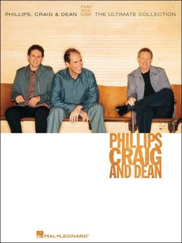 Phillips, Craig and Dean - The Ultimate Collection