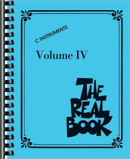 The Real Book - Volume IV: C Edition