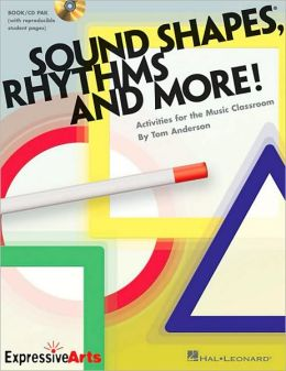 Sound Shapes, Rhythms and More!: Activities for the Music Classroom