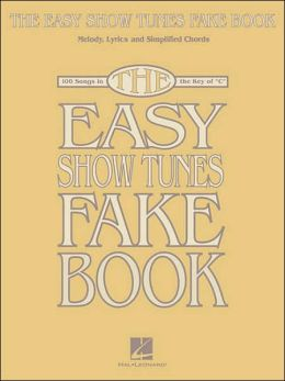 The Easy Show Tunes Fake Book: 100 Songs in the Key of C