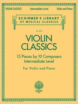 Violin Classics - Intermediate Level: Violin and Piano