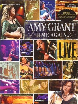 Amy Grant - Time Again ... Live