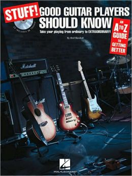 Stuff! Good Guitar Players Should Know: An A-Z Guide to Getting Better