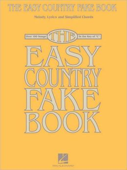 Easy Country Fake Book: Melody, Lyrics and Simplified Chords