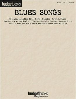 Blues Songs - Piano/Vocal/Guitar - Budget Books