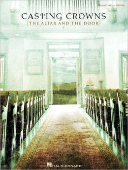 Casting Crowns: the Altar and the Door
