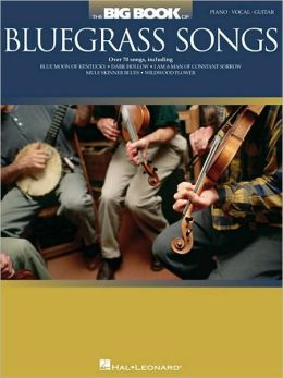 Big Book of Bluegrass Songs - Piano/Vocal/Guitar