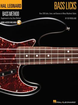Bass Licks: Over 200 Licks, Lines, and Grooves in Many Rhythmic Styles
