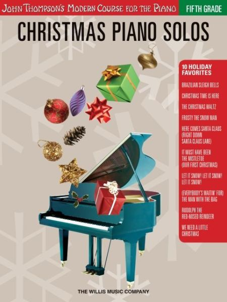 Christmas Piano Solos - Fifth Grade: John Thompson's Modern Course for the Piano
