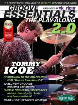 Groove Essentials 2. 0 - the Play-along: The Groove Encyclopedia for the Advanced 21st-Century Drummer Presented by Vic Firth