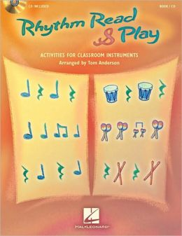 Rhythm Read and Play: Activities for Classroom Instruments