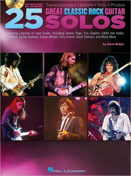 25 Great Classic Rock Guitar Solos: Transcriptions * Lessons * Bios * Photos