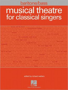 Musical Theatre for Classical Singers: Baritone/Bass, 47 Songs