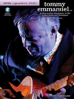 Tommy Emmanuel: A Step-by-Step Breakdown of His Guitar Styles and Techniques