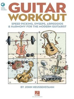 Guitar Workout: Speed Picking, Sweeps, Arpeggios and Harmony for the Modern Guitarist