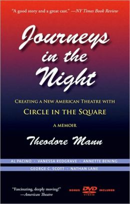 Journeys in the Night: Creating a New American Theatre with Circle in the Square