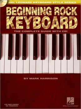 Beginning Rock Keyboard: Hal Leonard Keyboard Style Series