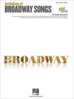 Anthology of Broadway Songs - Piano/Vocal/Guitar - Gold Edition