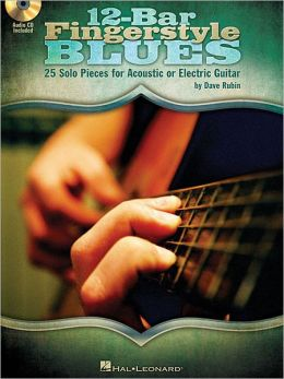 12-Bar Fingerstyle Blues: 25 Solo Pieces for Acoustic or Electric Guitar