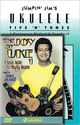 Jim Beloff Ukulele Pack: Includes Jumpin' Jim's Tips and Tunes book and The Joy of Uke DVD