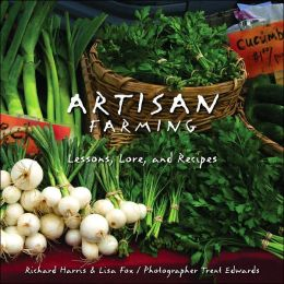 Artisan Farming: Lessons, Lore and Recipes from New Mexico