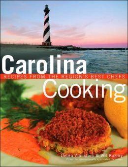 Carolina Cooking: Recipes from the Region's Best Chefs