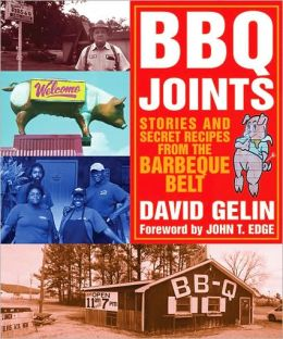 BBQ Joints: Stories and Secret Recipes from the Barbeque Belt