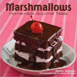 Marshmallows: Homade Gourmet Treats