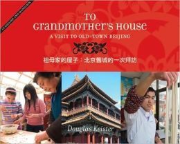 To Grandmother's House: A Visit to Old-Town Beijing