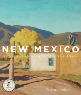 New Mexico: A Celebration of the Land of Enchantment