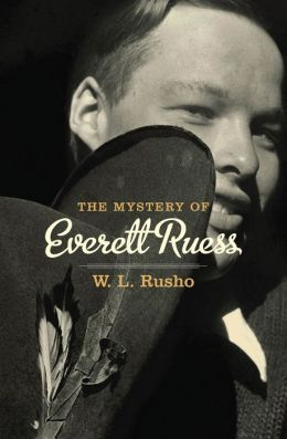 The Mystery of Everett Ruess
