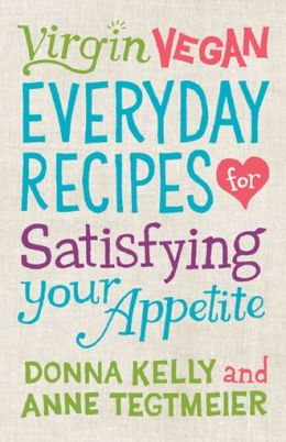 Virgin Vegan Everyday Recipes: For Satisfying Your Appetite