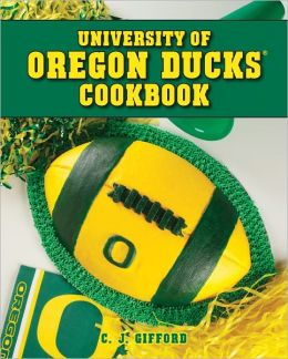 University of Oregon Ducks Cookbook