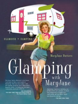 Glamping with Mary Jane: Glamour + Camping