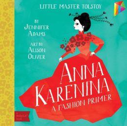 Anna Karenina: A BabyLit Fashion Primer