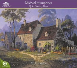 2011 Michael Humphries Quiet Country Days WL Calendar