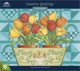 2011 Deb Strain Country Quilting(TM) Wall Calendar