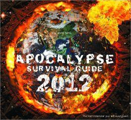 2012 Apocalypse Survival Guide Wall Calendar