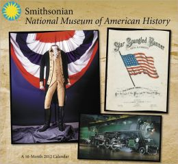 2012 Smithsonian - National Museum of American History Wall Calendar