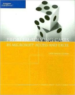 Problem Solving Cases with Microsoft Access and Excel