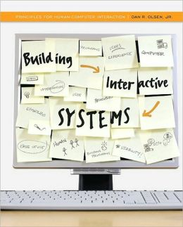 Building Interactive Systems: Principles for Human-Computer Interaction