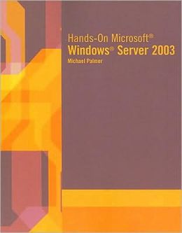 Hands-On Microsoft Windows Server 2003