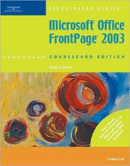 Microsoft Office FrontPage 2003, Illustrated Complete, CourseCard Edition