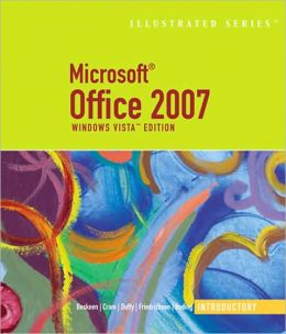 Microsoft Office 2007: Illustrated Introductory, Windows Vista Edition
