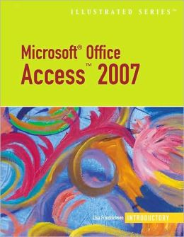 Microsoft Office Access 2007: Illustrated Introductory
