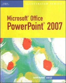 Microsoft Office PowerPoint 2007: Illustrated Brief